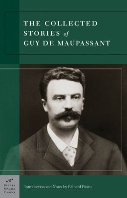 The Collected Stories of Guy de Maupassant (Barnes & Noble Classics Series)