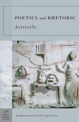 Poetics and Rhetoric (Barnes & Noble Classics Series)