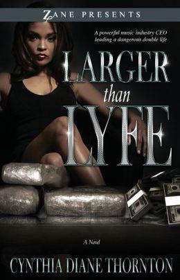 Zane Presents: Larger than Lyfe