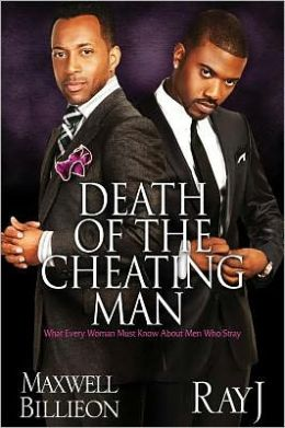 Death of the Cheating Man: What Every Woman Must Know About Men Who Stray