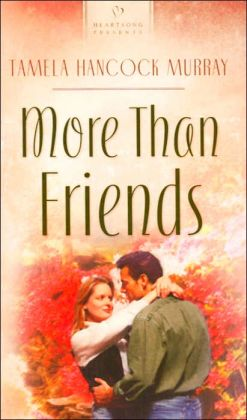 More Than Friends (Heartsong Presents Series #598)