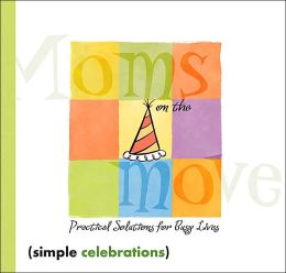 Simple Celebrations and Special Occasions (Mom's on the Move Series)