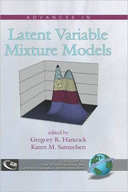 Advances In Latent Variable Mixture Models (Hc)