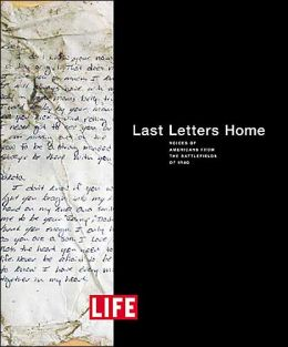 Last Letters Home: Voices of Americans from the Battlefields of Iraq