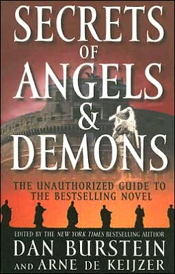 Secrets of Angels and Demons: The Unauthorized Guide to the Bestselling Novel