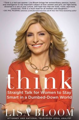 Think: Straight Talk for Women to Stay Smart in a Dumbed-Down World