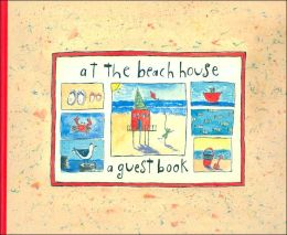 At the Beach House: A Guest Book