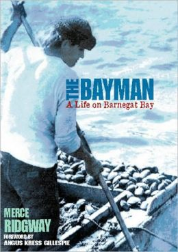 The Bayman: A Life on Barnegat Bay