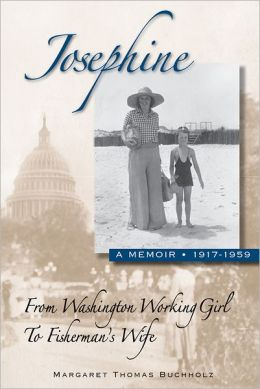 Josephine: From Washington Working Girl to Fisherman's Wife, a Memoir: 1917-1959