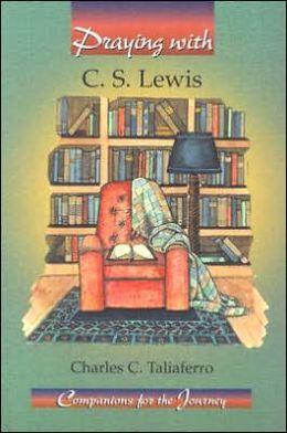 Praying with C. S. Lewis