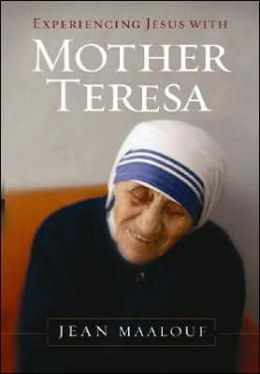 Experiencing Jesus with Mother Teresa