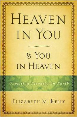 Heaven in You and You in Heaven: Unveiling Eternity on Earth