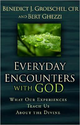 Everyday Encounters with God: What Our Experience Teaches about the Divine