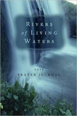 Prayer Journal 2013: Rivers of Living Water