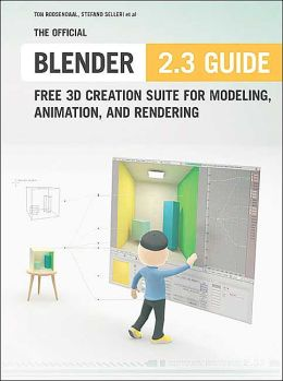 Official Blender 2.3 Guide: Free 3D Creation Suite for Modeling, Animation, and Rendering