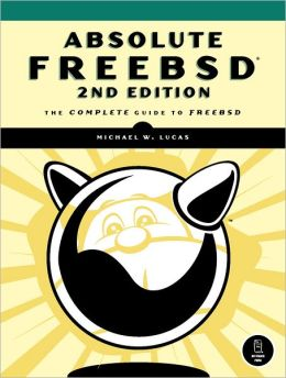 Absolute FreeBSD 2nd Edition: The Complete Guide to FreeBSD