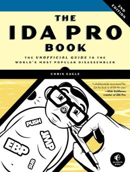 IDA Pro Book, 2nd Edition: The Unofficial Guide to the World's Most Popular Disassembler