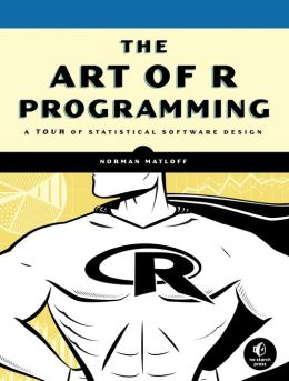 Art of R Programming: A Tour of Statistical Software Design