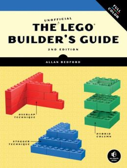 The Unofficial LEGO Builder's Guide (Now in Color), 2E