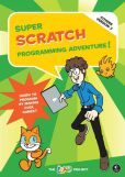 Book Cover Image. Title: Super Scratch Programming Adventure! (Covers Version 2), 2E, Author: Lead Project Editors