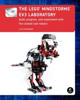LEGO MINDSTORMS EV3 Laboratory: Build, Program, and Experiment with Five Wicked Cool Robots!