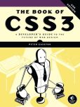 Book Cover Image. Title: The Book of CSS3:  A Developer's Guide to the Future of Web Design, Author: Peter Gasston