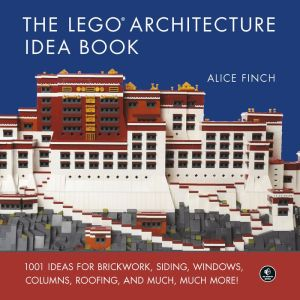 Book The LEGO Architecture Idea Book: 1001 Ideas for Brickwork, Siding, Windows, Columns, Roofing, and Much, Much More
