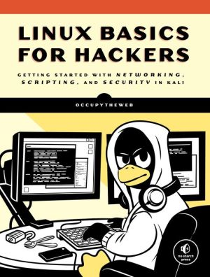 Book Linux Basics for Hackers: Getting Started with Networking, Scripting, and Security in Kali