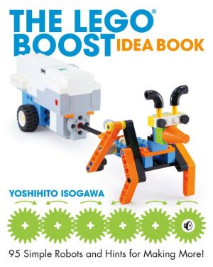 Book The LEGO BOOST Idea Book: 95 Simple Robots and Clever Contraptions