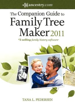 Companion Guide to Family Tree Maker 2011