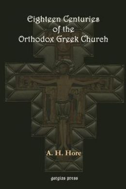 Eighteen Centuries Of The Orthodox Greek Church