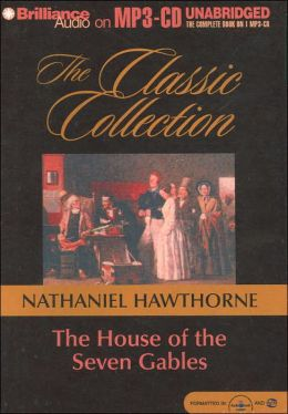 The House of the Seven Gables (Classic Collection Series)