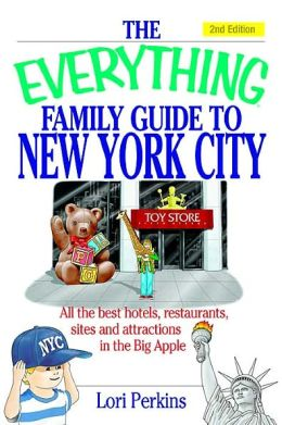 The Everything Family Guide to New York City, 2nd Edition
