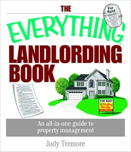 The Everything Landlording Book: An All-in-one Guide To Property Management