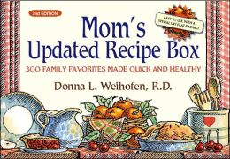 Mom's Updated Recipe Box: 300 Family Favorites Made Quick and Healthy