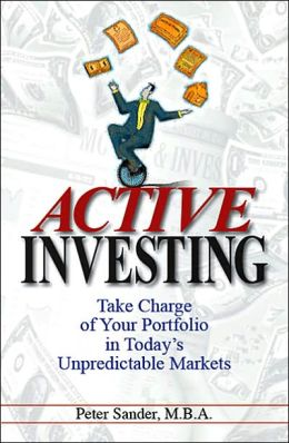 Active Investing: Take Charge of Your Portfolio in Today's Unpredictable Markets