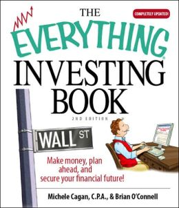 The Everything Investing Book: Make Money, Plan Ahead, And Secure Your Financial Future!