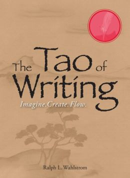 The Tao Of Writing: Imagine. Create. Flow.