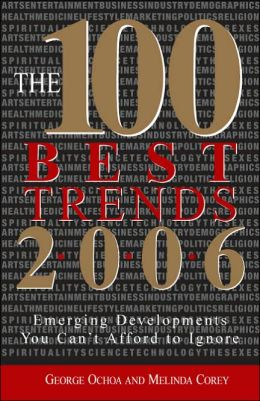 The 100 Best Trends, 2006: Emerging Developments You Can't Afford to Ignore