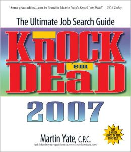 Knock 'Em Dead 2007: The Ultimate Job Search Guide