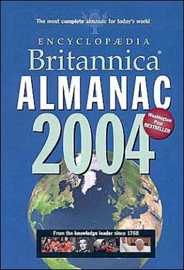 Encyclopaedia Britannica Almanac 2004: The Most Complete Almanac for Today's World