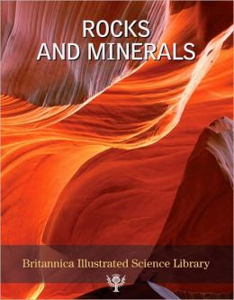 Britannica Illustrated Science Library: Rocks and Minerals