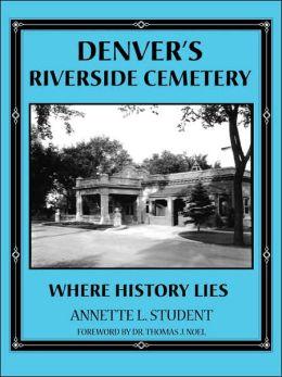 Denver's Riverside Cemetery