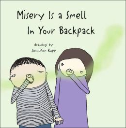 Misery Is a Smell in Your Backpack