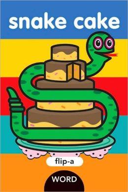Snake Cake (Flip-A-Word Series)