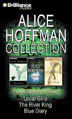 Alice Hoffman Collection: Local Girls/ The River King / Blue Diary