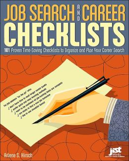 Job Search and Career Checklists: 101 Proven Time-Saving Checklists to Organize and Plan Your Career Search