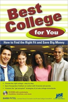 Best College for You: How to Find the Right Fit and Save Big Money [With CDROM]
