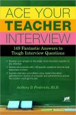 Book Cover Image. Title: Ace Your Teacher Interview:  149 Fantastic Answers to Tough Interview Questions, Author: Anthony D. Fredericks