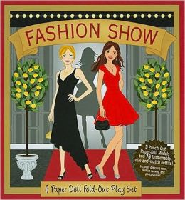 Fashion Show: A Paper Doll Fold-out Play Set